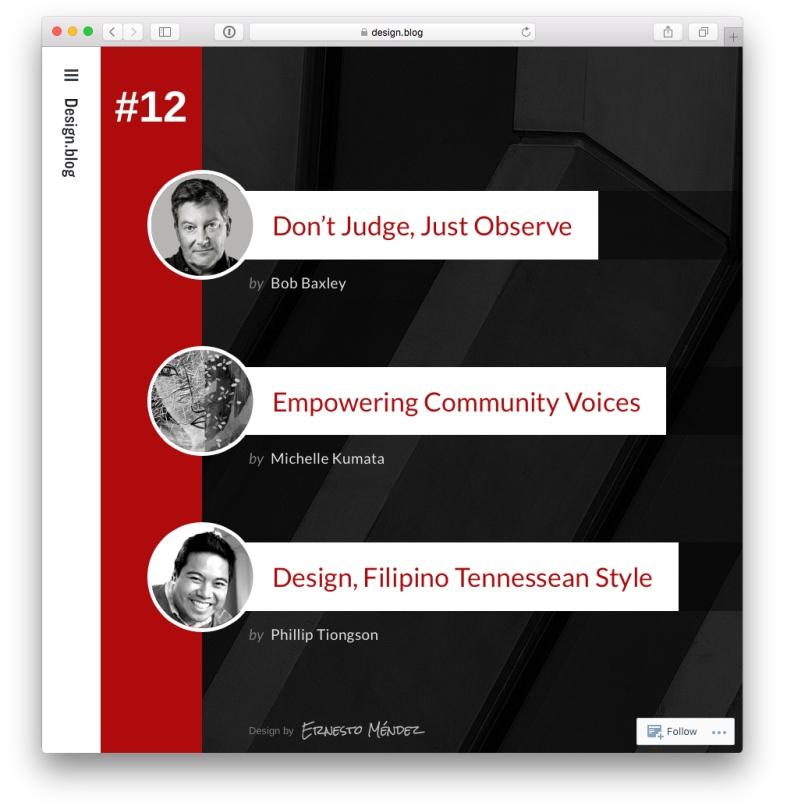 Issue 12 with Bob Baxley on Don't Judge, Just Observe, Michelle Kumata on Empowering Community Voices, Phillip Tiongson on Design, Filipino Tennessean Style